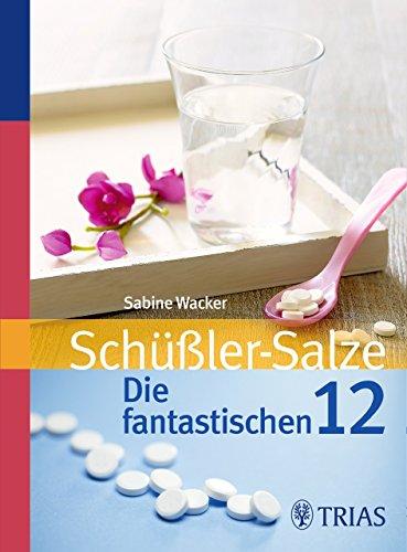 Schüßler-Salze: Die fantastischen 12