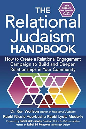 The Relational Judaism Handbook, 2ND EDITION: How to Create a Relational Engagement Campaign to Build and Deepen Relationships in Your Community