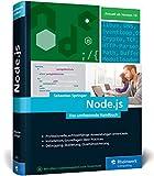 Node.js: Das umfassende Handbuch. Serverseitige Web-Applikationen mit JavaScript entwickeln - Sebastian Springer