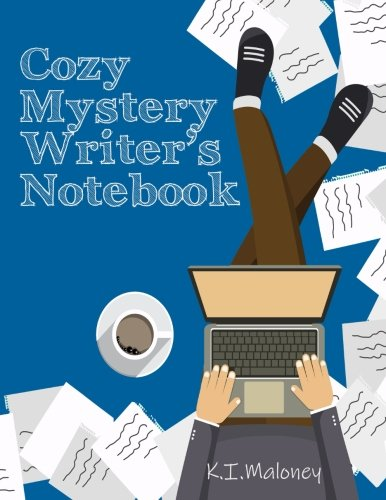 Cozy Mystery Writer's Notebook (Notebook for First Book) (Volume 1)