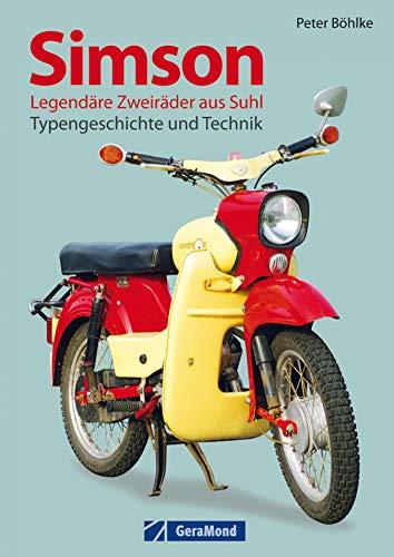 Simson - Legendäre Zweiräder aus Suhl: Typengeschichte und Technik. Mehr als nur Schwalbe, auch AWO Motorräder und Roller kamen aus Suhl. Aber kein MZ Motorrad