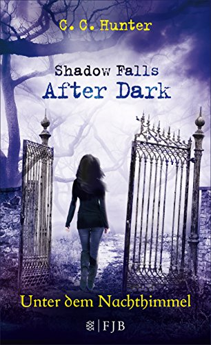 Shadow Falls - After Dark - Unter dem Nachthimmel (Shadow Falls After Dark 2)