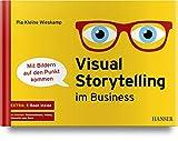 Visual Storytelling im Business: - mit Bildern auf den Punkt kommen - Pia Kleine Wieskamp
