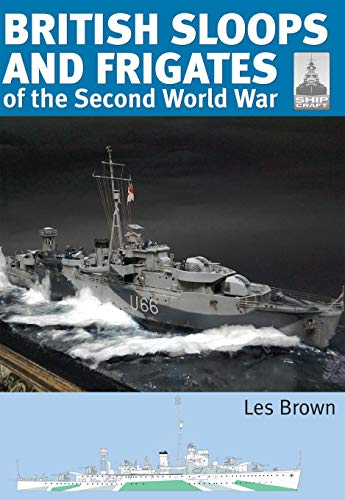 ShipCraft 27 - British Sloops and Frigates of the Second World War (English Edition)