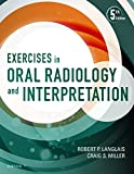 Exercises in Oral Radiology and Interpretation - E-Book (English Edition)