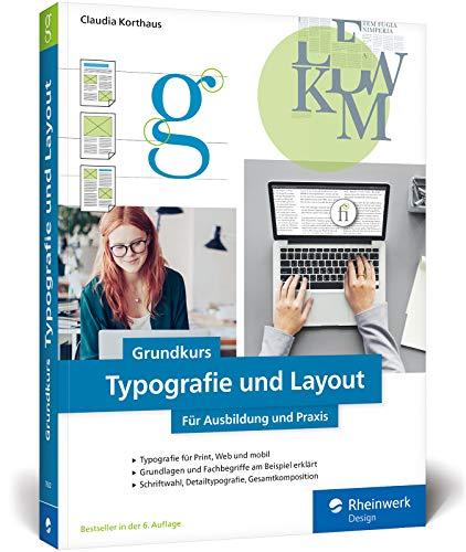 Grundkurs Typografie und Layout: Für Ausbildung, Studium und Praxis – Ausgabe 2020