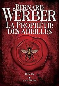 La prophétie des abeilles par Werber