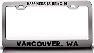 Custom Brother - Happiness is Being in Vancouver WA USA Canada Steel License Plate Frame Tag Holder Ch