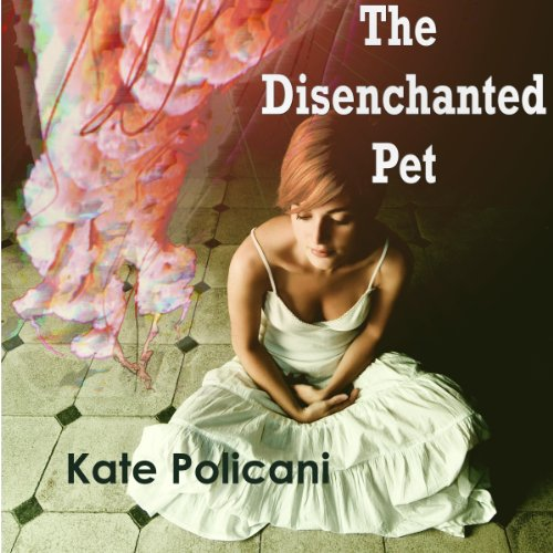 The Disenchanted Pet audiobook cover art