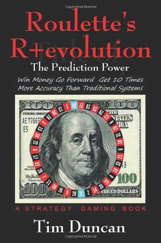 Roulette's R+evolution: The Prediction Power by Tim Duncan (2013-07-16)