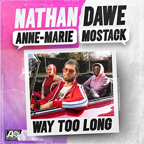 Nathan Dawe, Anne-Marie & Mostack