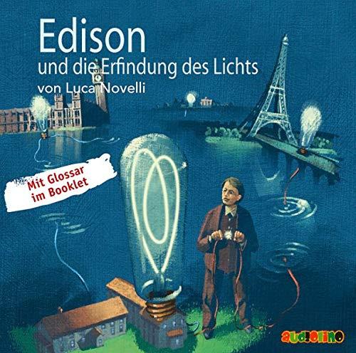 Edison und die Erfindung des Lichts: Geniale Denker und Erfinder