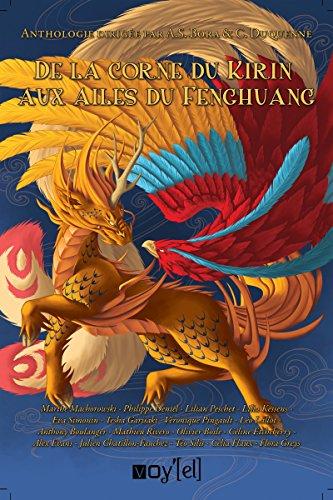 De la Corne du Kirin aux ailes du Fenghuang (VOY.ANTHO.RECUE) (French Edition)