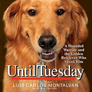 Until Tuesday                   By:                                                                                                                                 Luis Carlos Montalvan                               Narrated by:                                                                                                                                 Luis Carlos Montalvan                      Length: 8 hrs and 3 mins     1,368 ratings     Overall 4.3