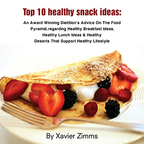 Top 10 Healthy Snack Ideas audiobook cover art