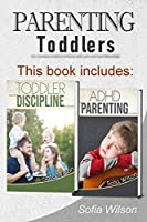 Parenting Toddlers: The Best Guide complete with Tips and Tricks on how to Discipline Toddlers and Adhd kids. Grow your Children consciously without giving up the Playful side of Parenting