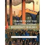 Growth of the International Economy, 1820-2015 by Michael Graff A.G. Kenwood A.L. Lougheed(2013-10-02)