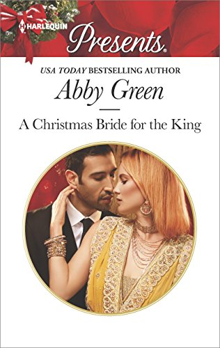 A Christmas Bride for the King: A Contemporary Royal Romance (Rulers of the Desert Book 2)
