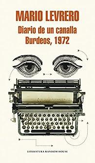 Diario de un canalla. Burdeos, 1972 par Mario Levrero