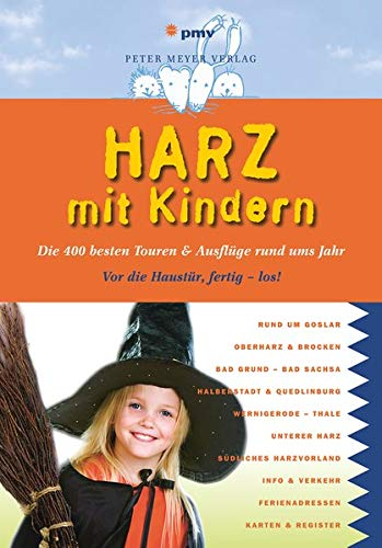 Harz mit Kindern: Die350bestenTouren&AusflügerundumsJahr (Freizeiführer mit Kindern)