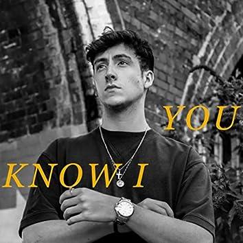 You Know I