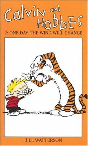 [(Calvin and Hobbes: One Day the Wind Will Change v. 2)] [ By (author) Bill Watterson, Illustrated by Bill Watterson ] [April, 1992]