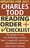 Charles Todd Reading Order and Checklist: The guide to the Ian Rutledge novels, Bess Crawford mysteries, standalone novels and short stories