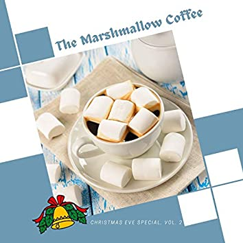 The Marshmallow Coffee - Christmas Eve Special, Vol. 2