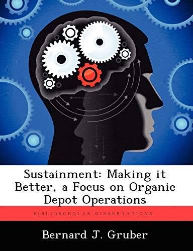 Sustainment: Making It Better, a Focus on Organic Depot Operations