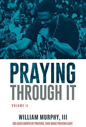 Praying Through It Volume II 365 Days Worth of Prayers That Make Praying Easy product image