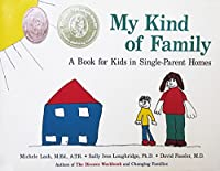 My Kind of Family: A Book for Kids in Single Parent Homes 0914525123 Book Cover