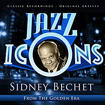 Jazz Icons from the Golden Era - Sidney Bechet