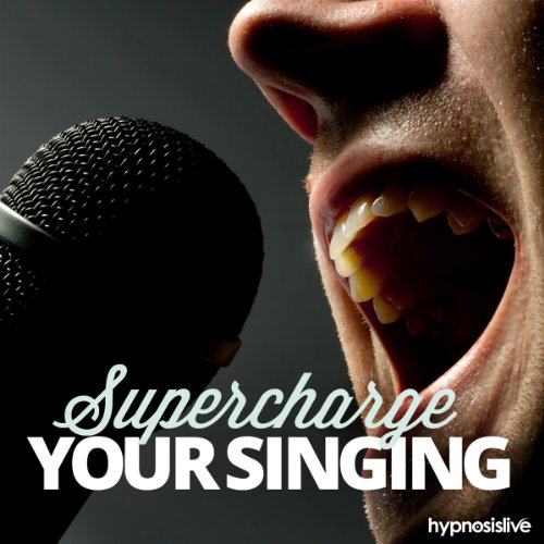 Supercharge Your Singing Hypnosis audiobook cover art