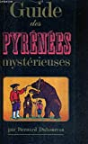 DES PYRENEES MYSTERIEUSES