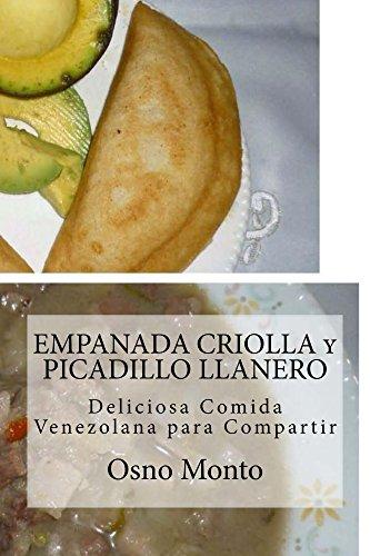 EMPANADA CRIOLLA y PICADILLO LLANERO: Deliciosa Comida Venezolana para Compartir (Mi Receta Favorita nº 23)