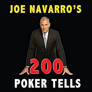 200 Poker Tells                   By:                                                                                                                                 Joe Navarro                               Narrated by:                                                                                                                                 Joe Navarro                      Length: 1 hr and 19 mins     9 ratings     Overall 4.3
