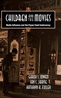 Children and the Movies: Media Influence and the Payne Fund Controversy (Cambridge Studies in the History of Mass Communic...