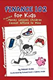 Finance 102 for Kids: Practical Money Lessons Children Cannot Afford to Miss (English Edition)