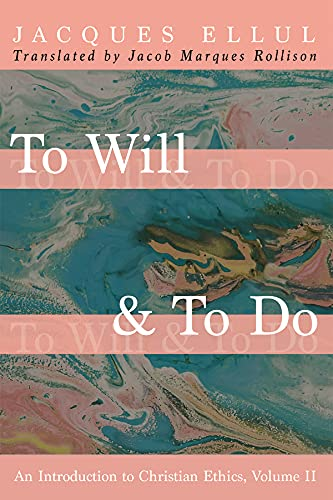 To Will & To Do: An Introduction to Christian Ethics, Volume II (English Edition)