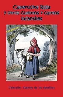 Caperucita Roja y otros cuentos y cantos infantiles (Cuentos de los abuelitos) (Volume 2) (Spanish Edition)