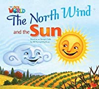 Our World Readers: The North Wind and the Sun: British English (Our World Readers (British English))