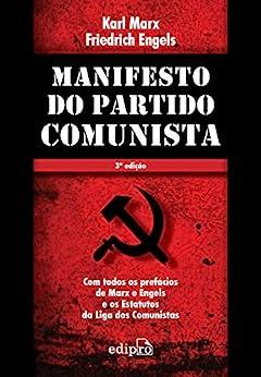 Manifesto do Partido Comunista: Com todos os prefácios de Marx e Engels e os Estatutos da Liga dos Comunistas por [Karl Marx, Friedrich Engels, Edmilson Costa]