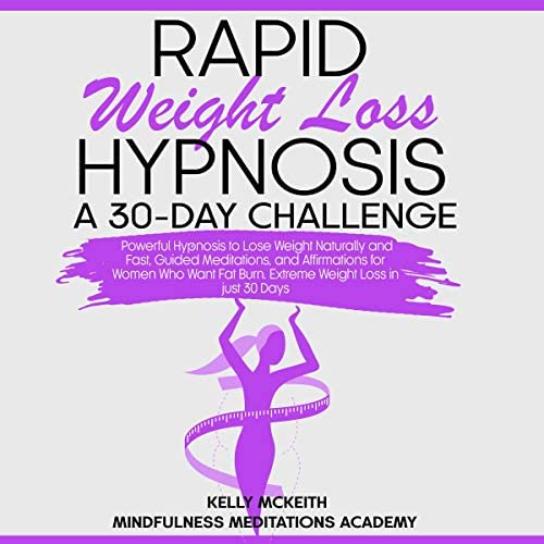 Rapid Weight Loss Hypnosis A 30 Day Challenge Powerful Hypnosis to Lose Weight Naturally and product image