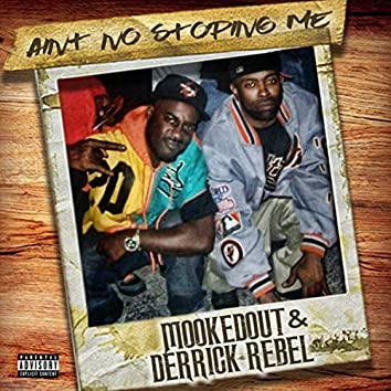 Ain't No Stopping Me (feat. Derrick Rebel)