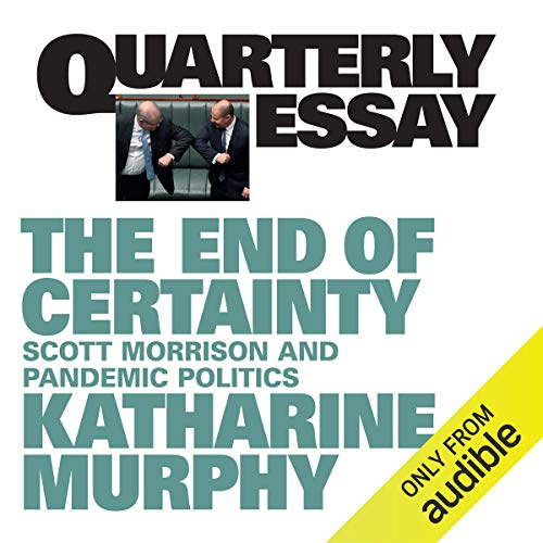 Quarterly Essay 79: The End of Certainty