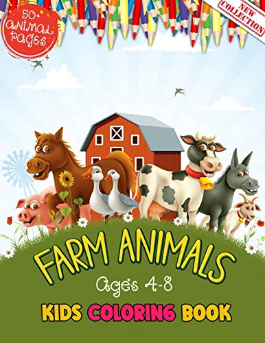 Farm Animals Kids Coloring Book Ages 4 to 8: 50 + Adorable Farm Animals (Cows  Rabbit  Duck  Pig  Goat  Chicken  Horse And Llamas) Illustrations For Kids Coloring Who Love Farm And Animals