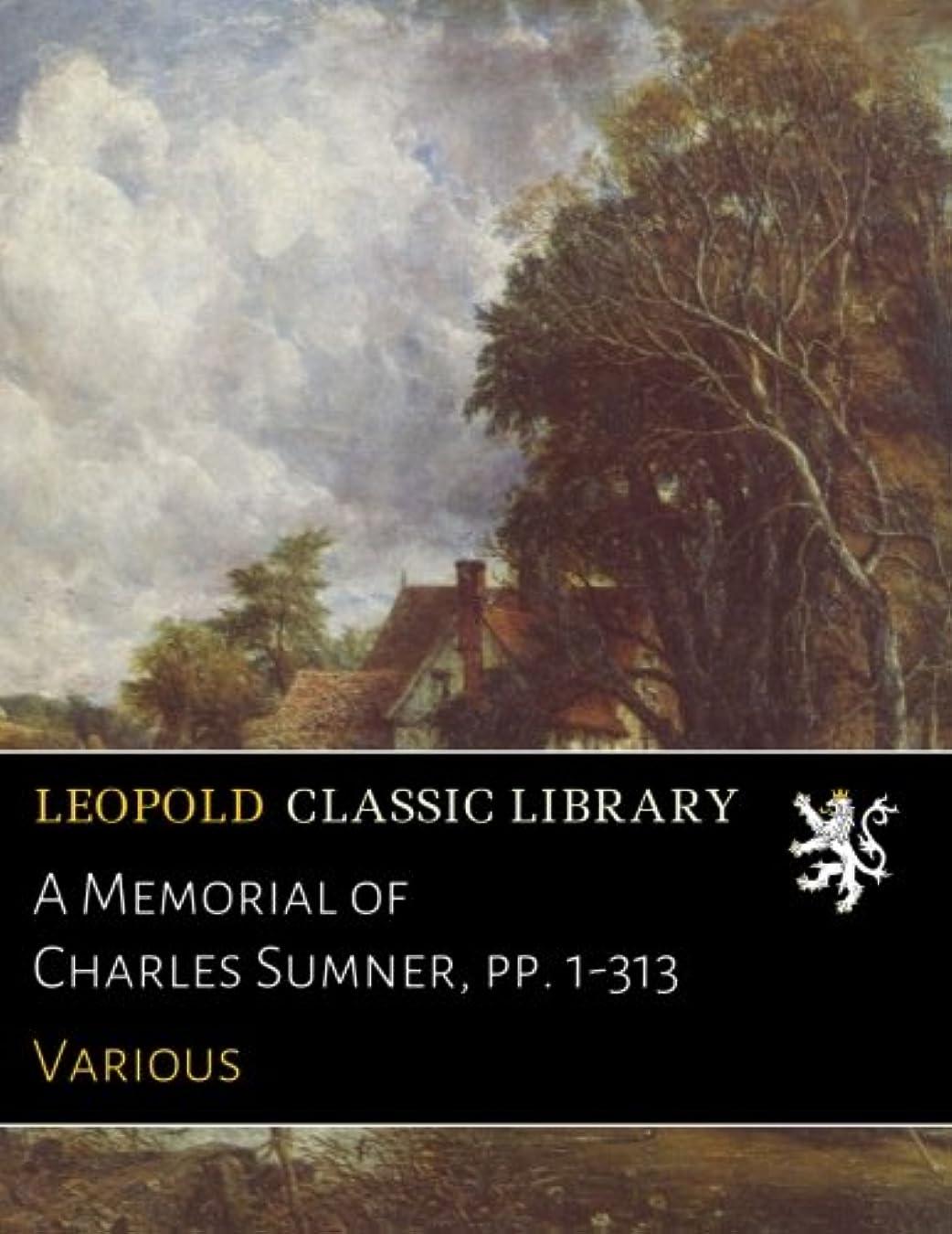 グッゲンハイム美術館平均祈るA Memorial of Charles Sumner, pp. 1-313