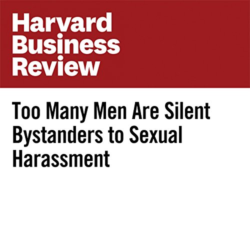 Too Many Men Are Silent Bystanders to Sexual Harassment audiobook cover art