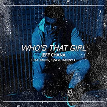 Who's That Girl (feat. S.A. & Danny C)