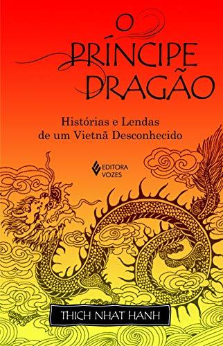 Príncipe dragão: Histórias e lendas de um Vietnã desconhecido